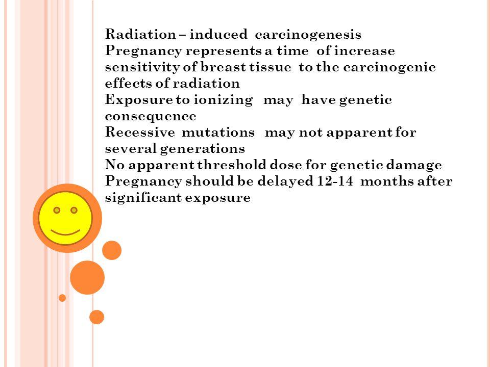 Radiation – induced carcinogenesis