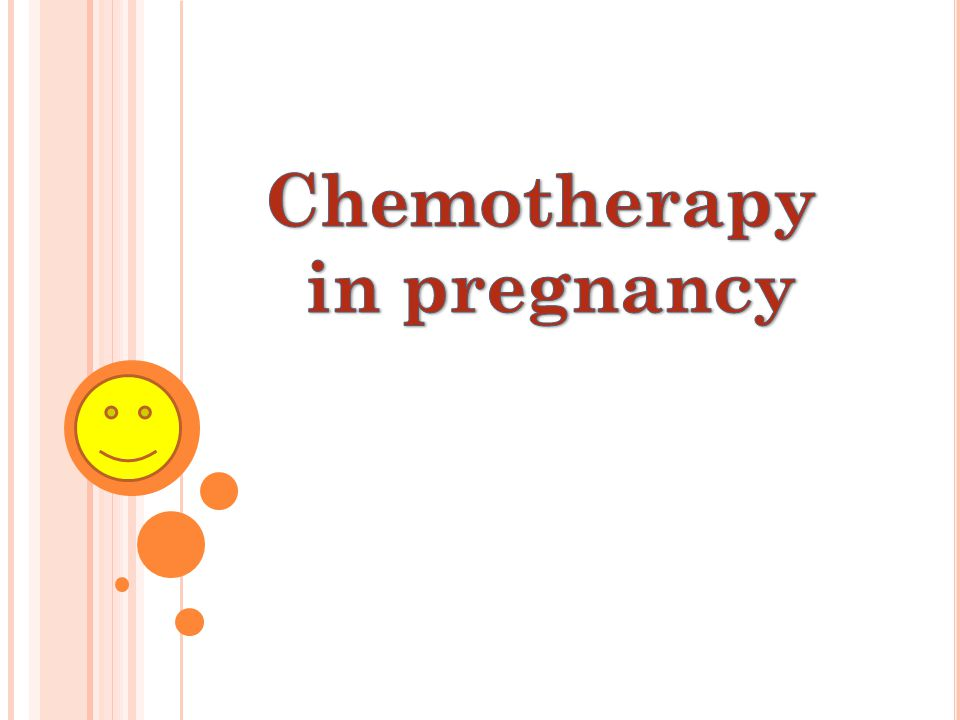 Chemotherapy in pregnancy
