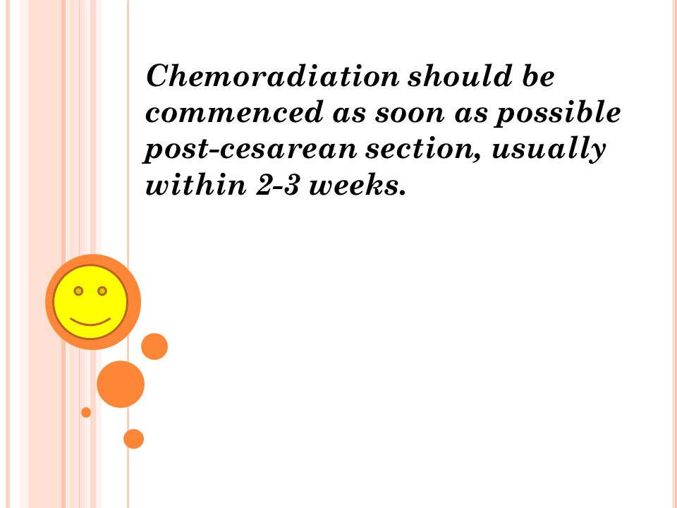 Chemoradiation should be commenced as soon as possible post-cesarean section, usually within 2-3 weeks.