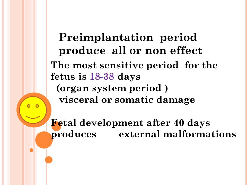 Preimplantation period produce all or non effect