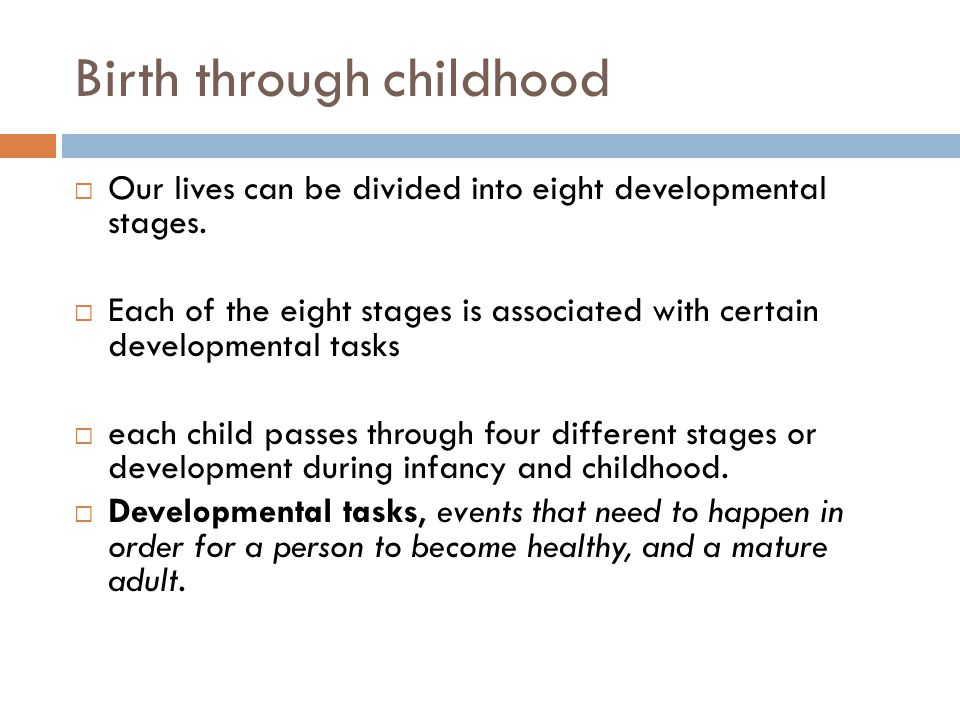 Birth through childhood