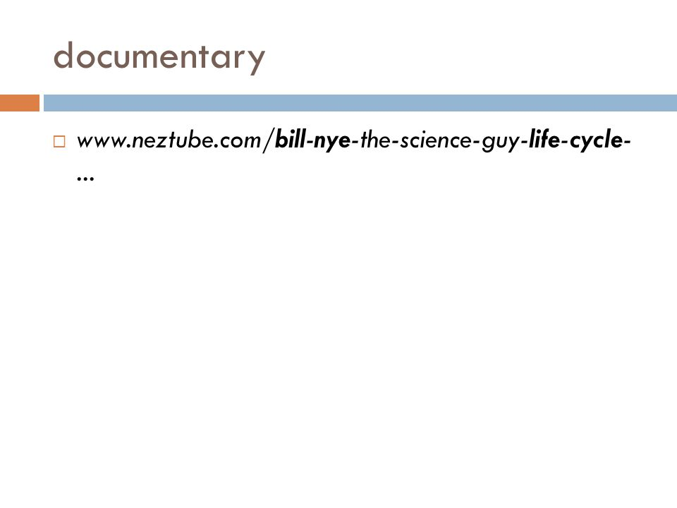 documentary www.neztube.com/bill-nye-the-science-guy-life-cycle- ...