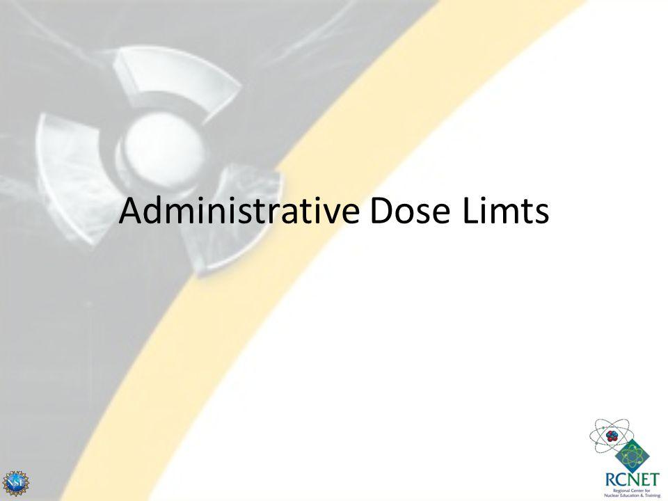 Administrative Dose Limts