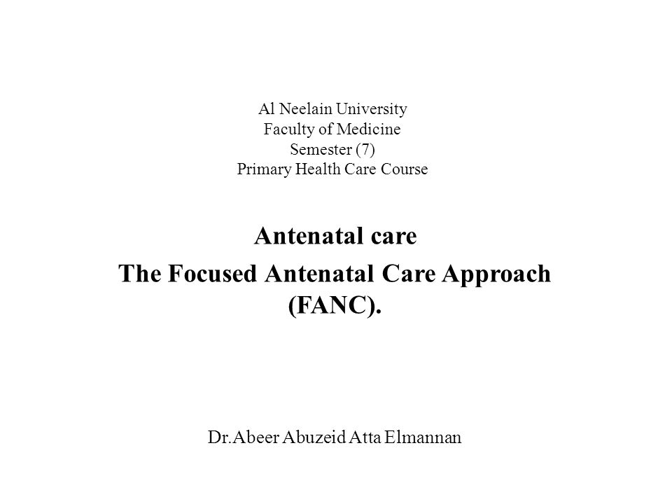The Focused Antenatal Care Approach (FANC).