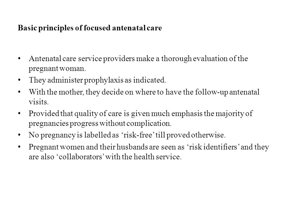 Basic principles of focused antenatal care
