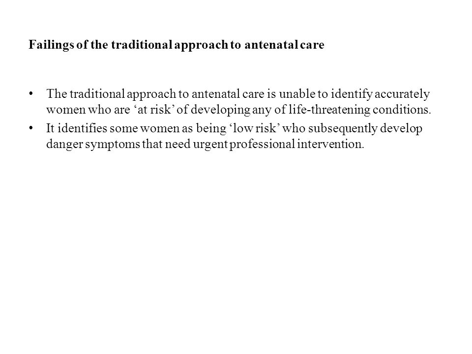 Failings of the traditional approach to antenatal care