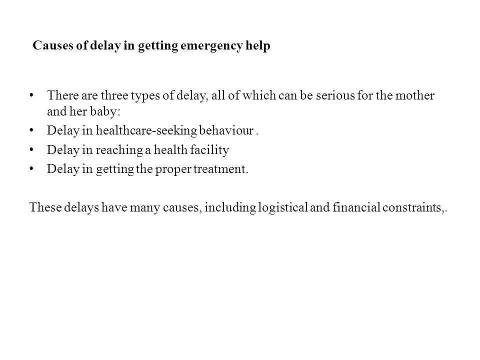 Causes of delay in getting emergency help