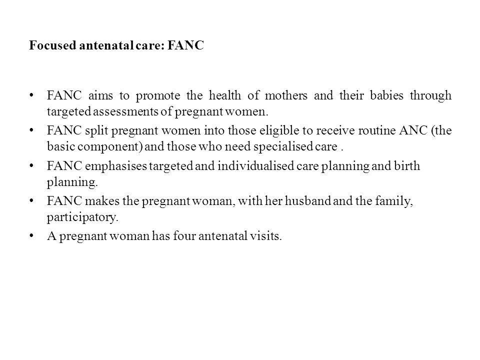Focused antenatal care: FANC