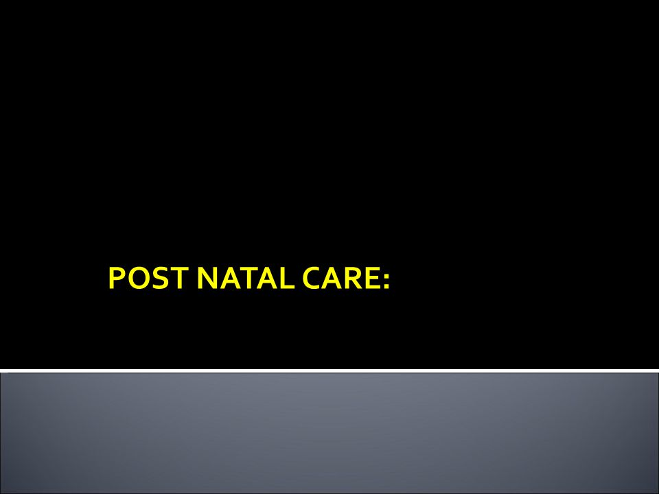 POST NATAL CARE: CONTRACEPTION