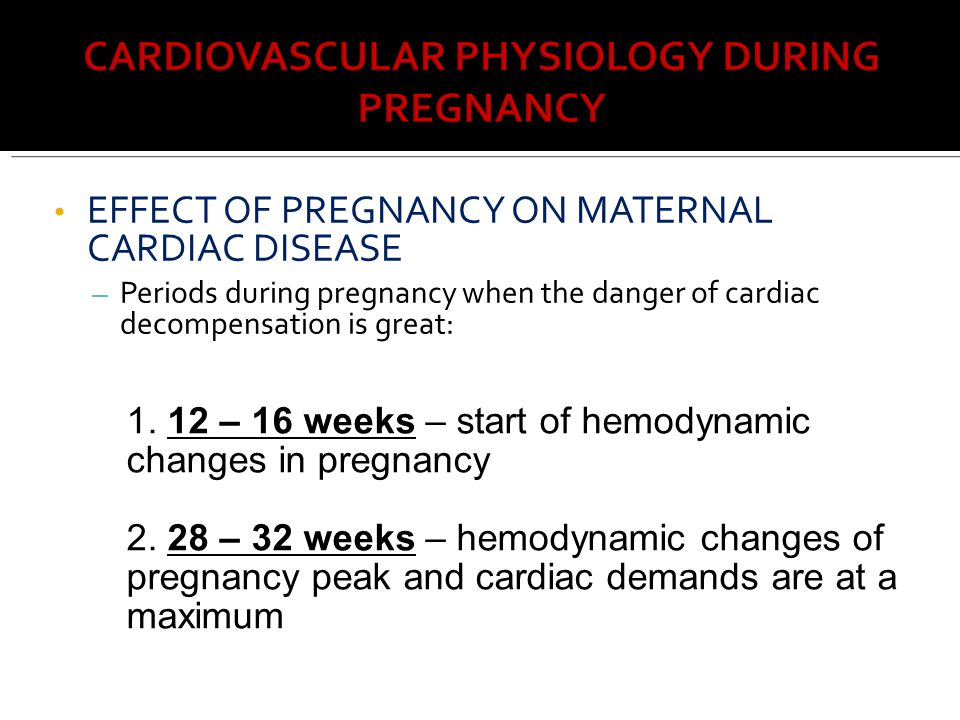 EFFECT OF PREGNANCY ON MATERNAL CARDIAC DISEASE