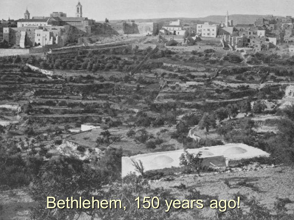 Bethlehem, 150 years ago!