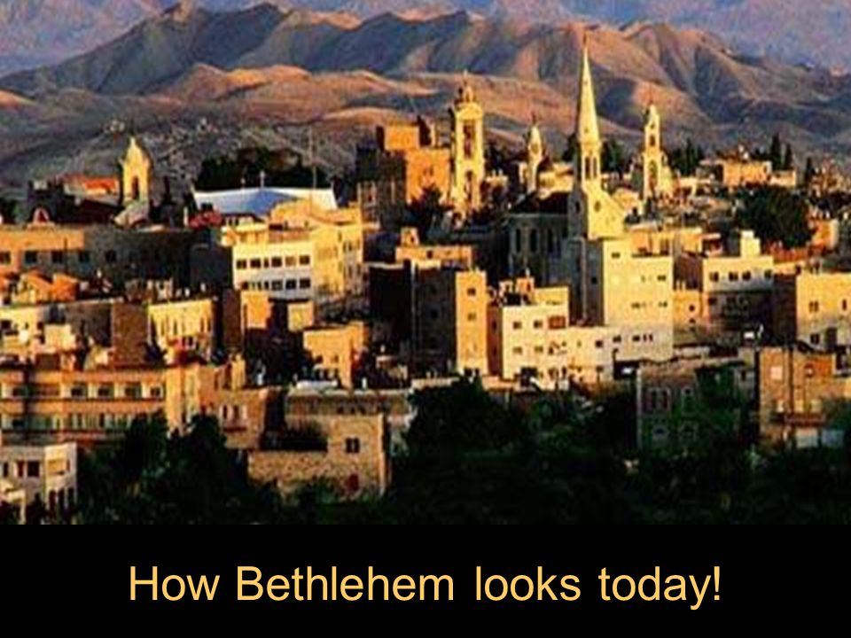 How Bethlehem looks today!