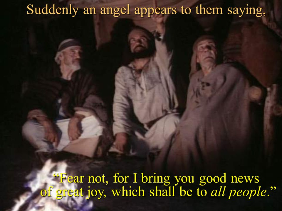 Suddenly an angel appears to them saying,