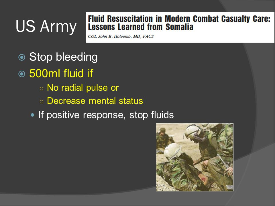 US Army Stop bleeding 500ml fluid if If positive response, stop fluids