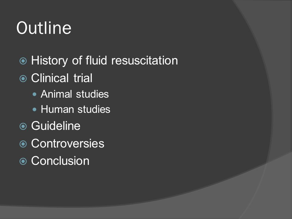 Outline History of fluid resuscitation Clinical trial Guideline