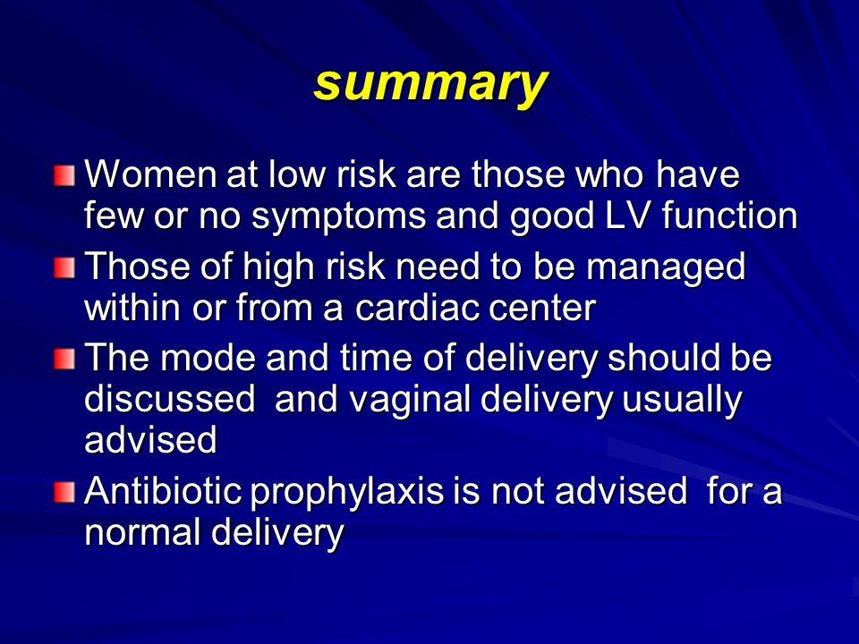 summary Women at low risk are those who have few or no symptoms and good LV function.