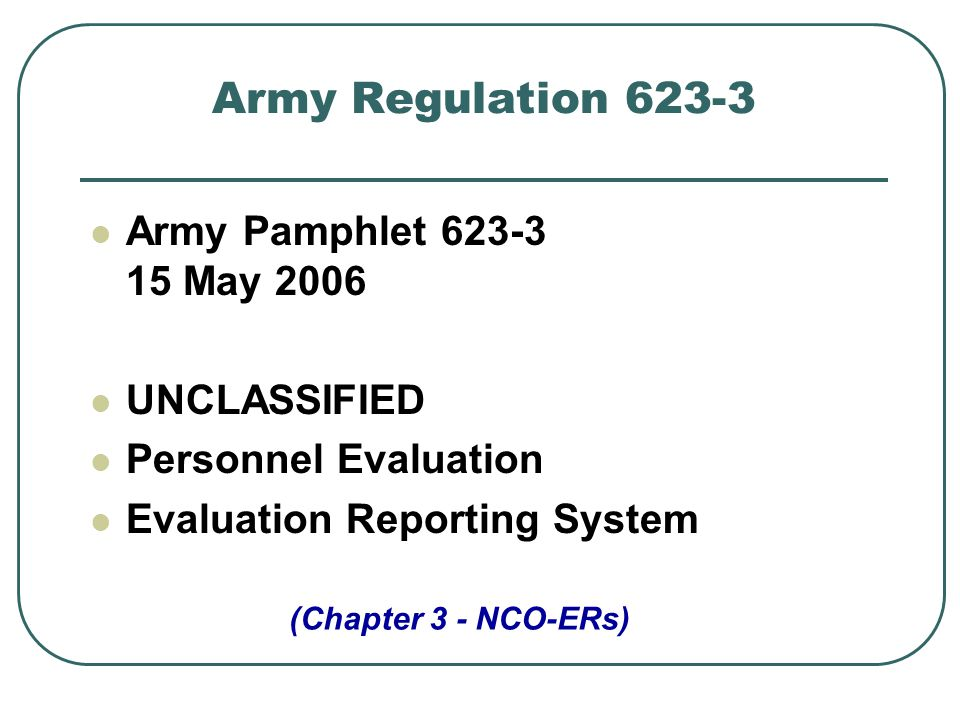 Army Regulation 623-3 Army Pamphlet 623-3 15 May 2006 UNCLASSIFIED