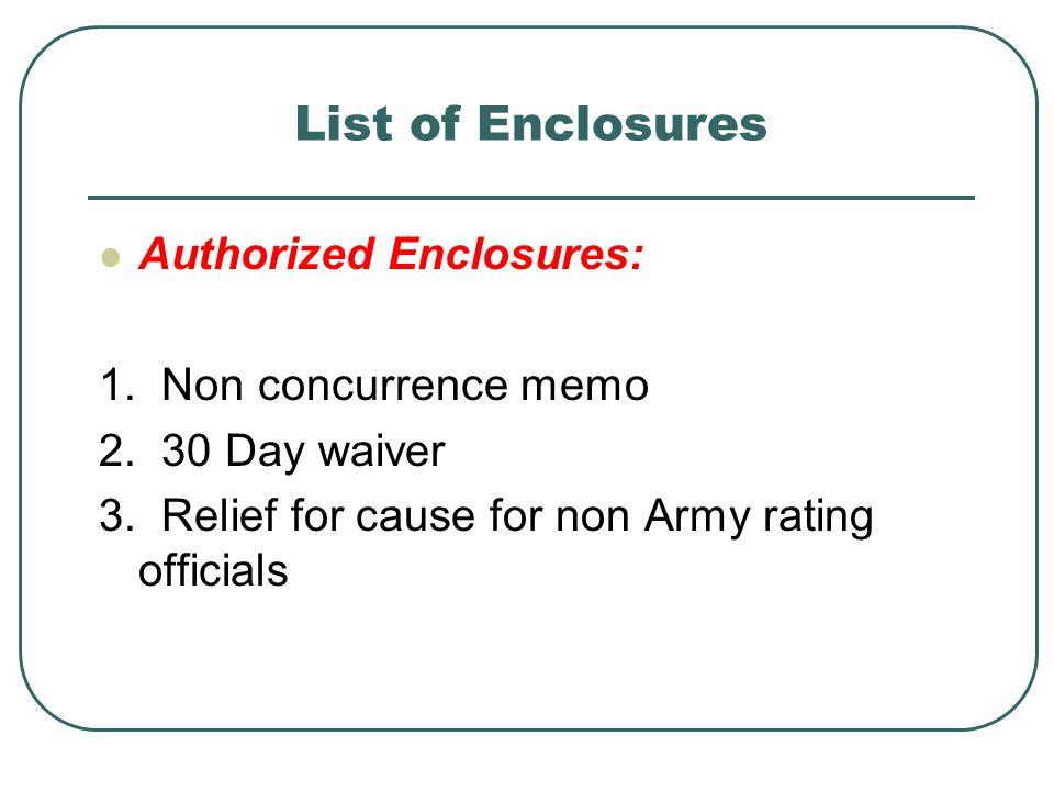 List of Enclosures Authorized Enclosures: 1. Non concurrence memo