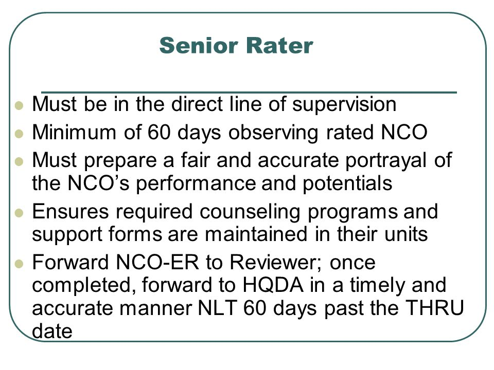 Senior Rater Must be in the direct line of supervision
