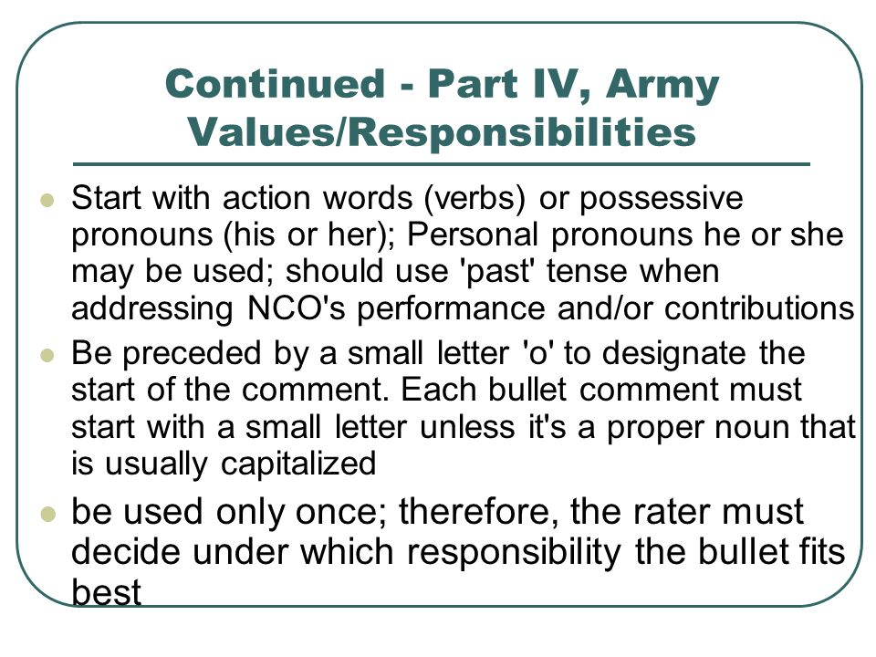army values and professional conduct of a nco Puts the army, mission and soldiers before own personal interests is the best operations nco i have ever encountered offers advice, but loyal to final decisions made by superiors.