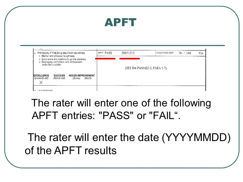 APFT The rater will enter the date (YYYYMMDD) of the APFT results