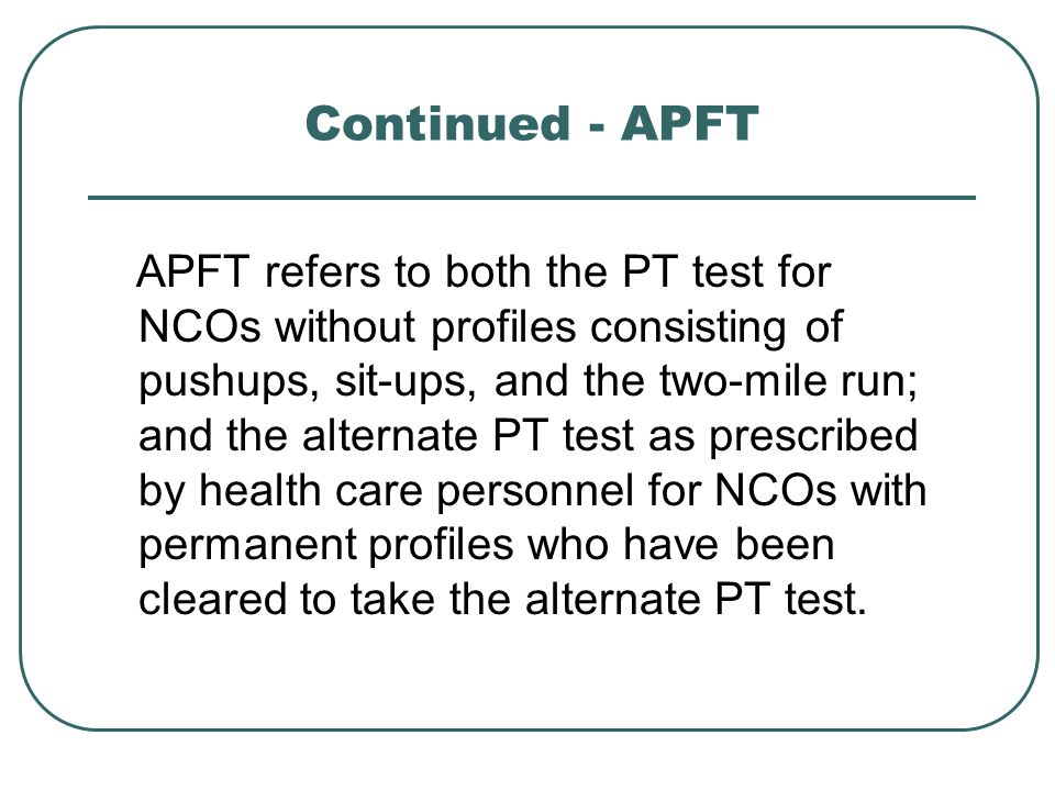 Continued - APFT