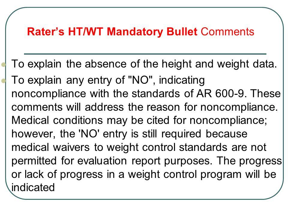 Rater's HT/WT Mandatory Bullet Comments