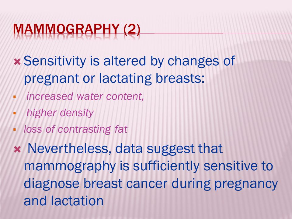 Sensitivity is altered by changes of pregnant or lactating breasts: