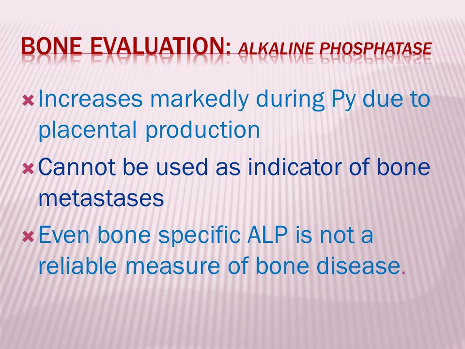 Bone evaluation: Alkaline phosphatase