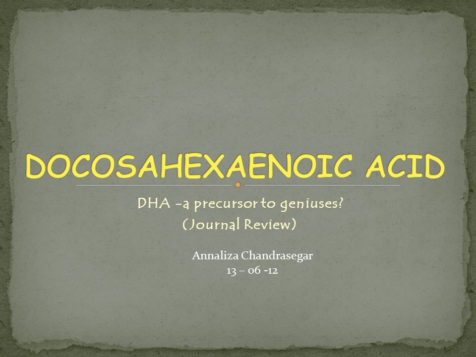 DHA -a precursor to geniuses (Journal Review)