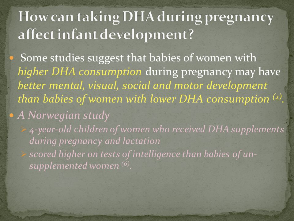 How can taking DHA during pregnancy affect infant development