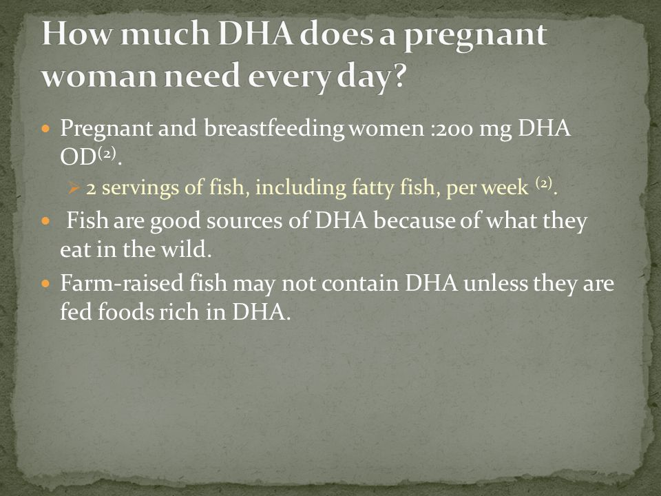 How much DHA does a pregnant woman need every day
