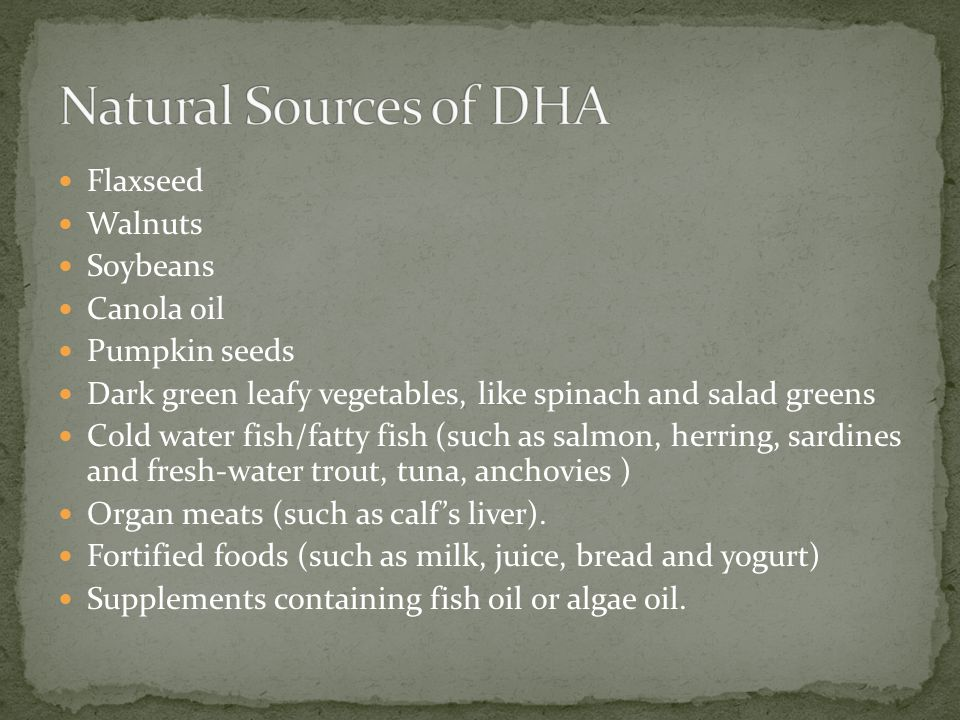 Natural Sources of DHA Flaxseed Walnuts Soybeans Canola oil