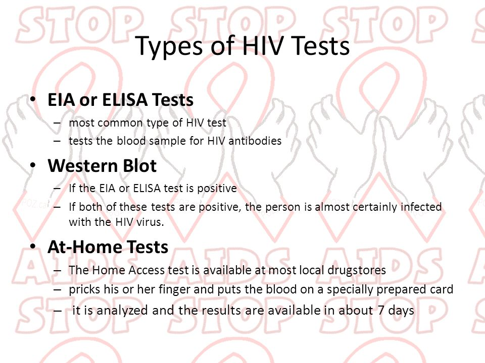 Types of HIV Tests EIA or ELISA Tests Western Blot At-Home Tests