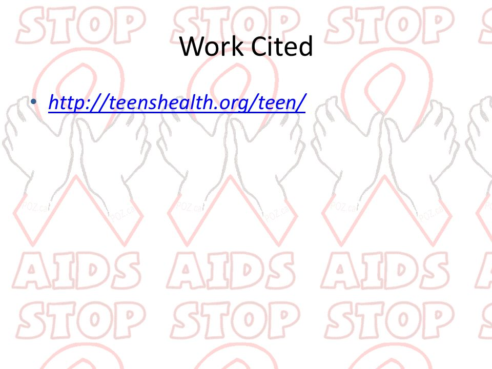 Work Cited http://teenshealth.org/teen/