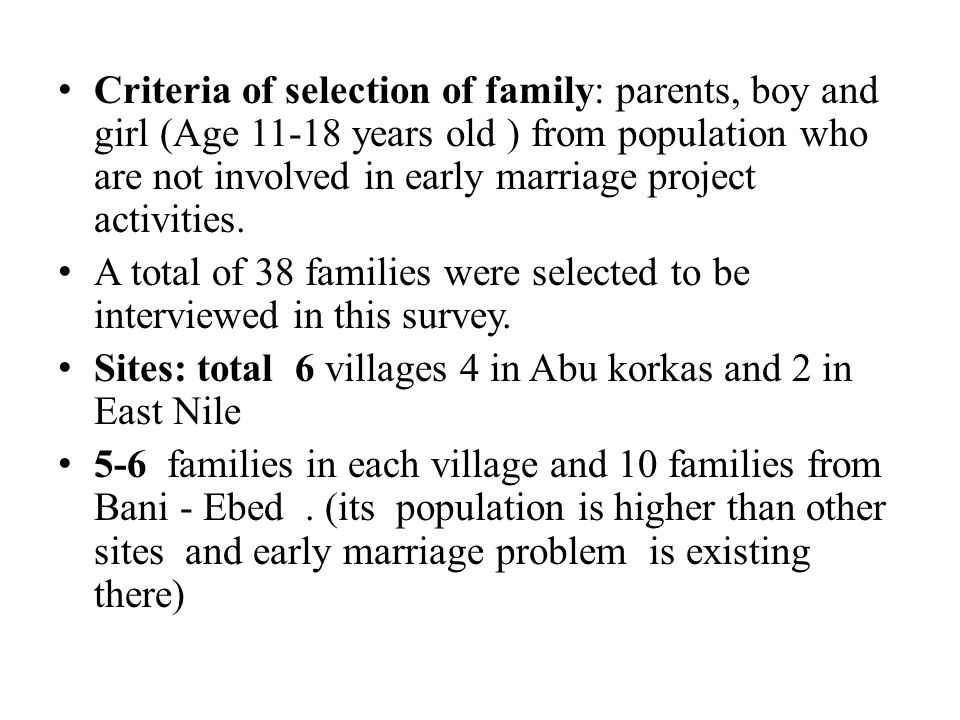Criteria of selection of family: parents, boy and girl (Age 11-18 years old ) from population who are not involved in early marriage project activities.