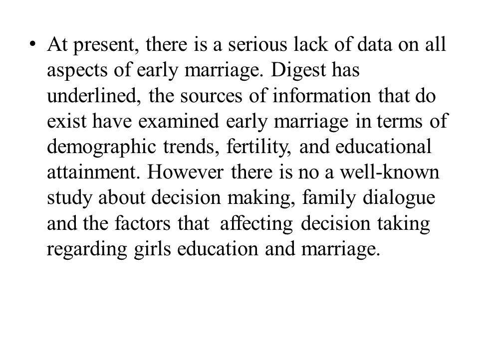 At present, there is a serious lack of data on all aspects of early marriage.