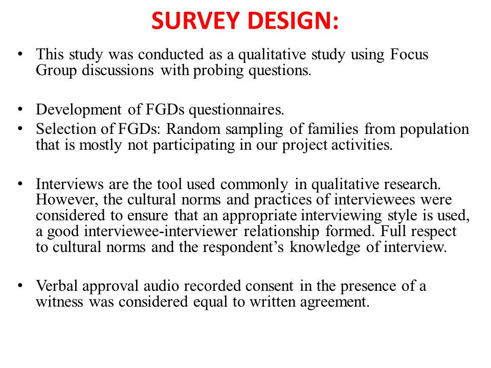 SURVEY DESIGN: This study was conducted as a qualitative study using Focus Group discussions with probing questions.