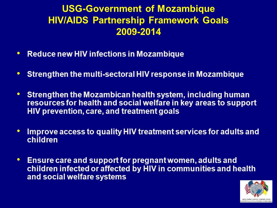 USG-Government of Mozambique HIV/AIDS Partnership Framework Goals 2009-2014