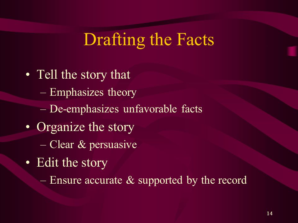 Drafting the Facts Tell the story that Organize the story