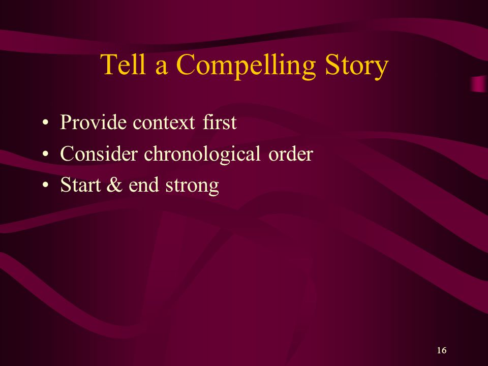 Tell a Compelling Story