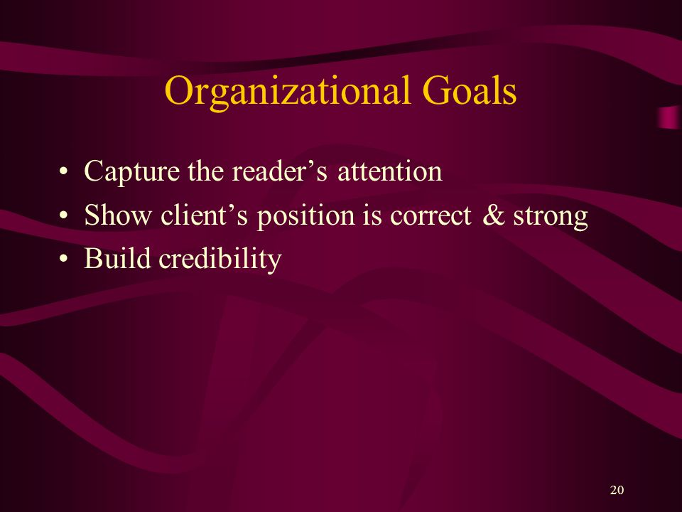 Organizational Goals Capture the reader's attention