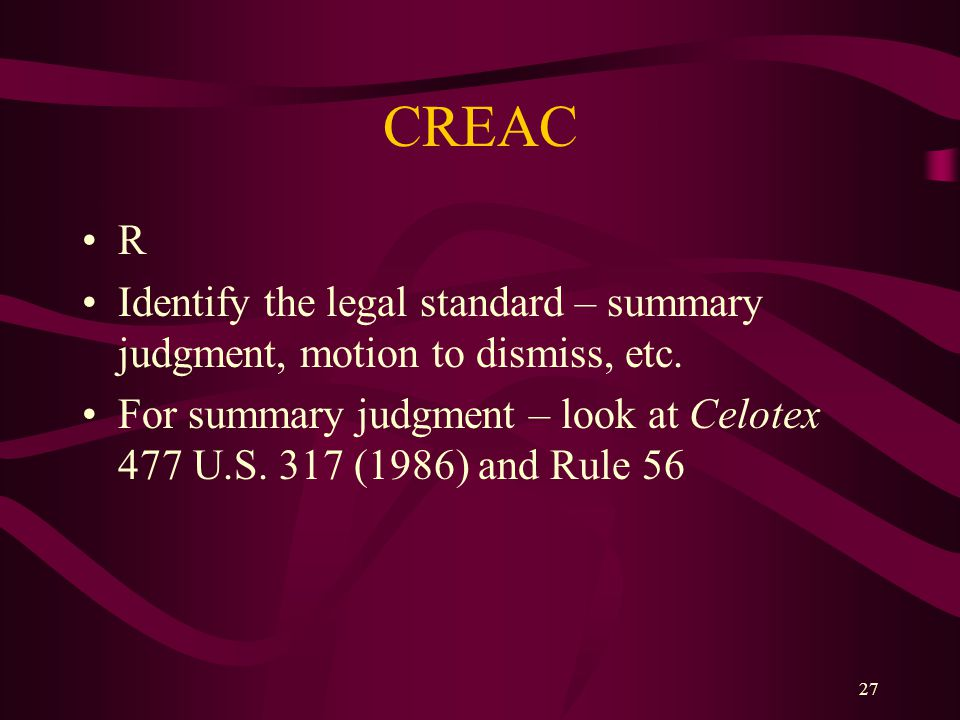 CREAC R. Identify the legal standard – summary judgment, motion to dismiss, etc.