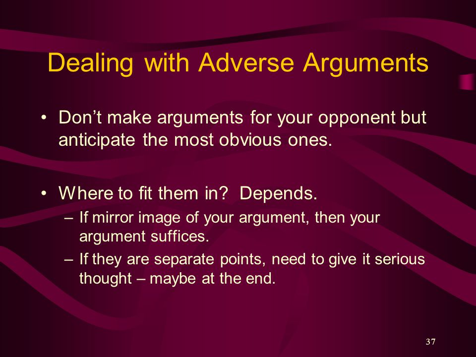 Dealing with Adverse Arguments