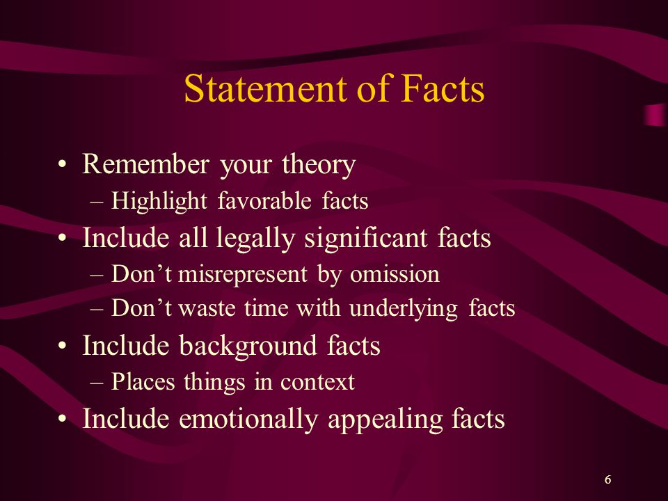 Statement of Facts Remember your theory