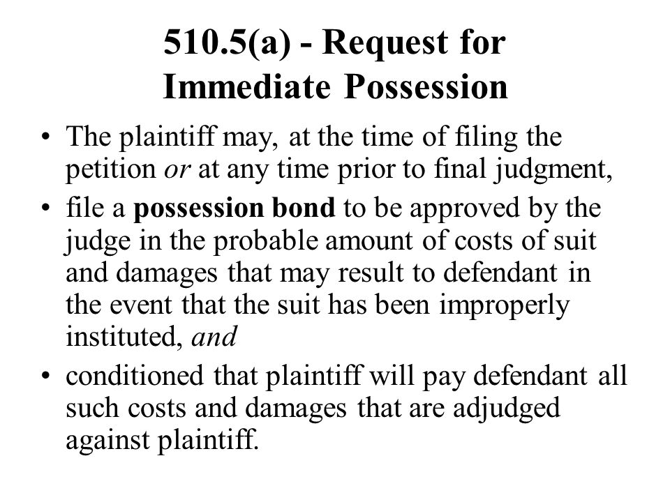 510.5(a) - Request for Immediate Possession
