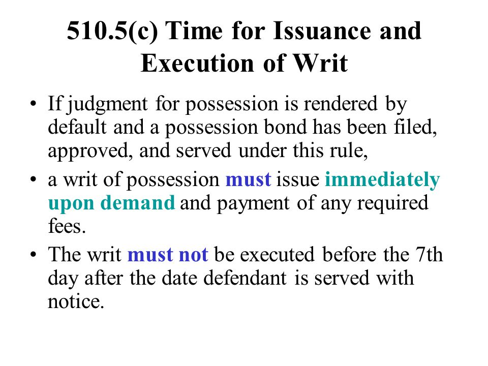 510.5(c) Time for Issuance and Execution of Writ