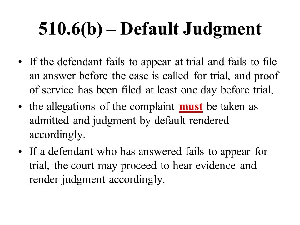 510.6(b) – Default Judgment