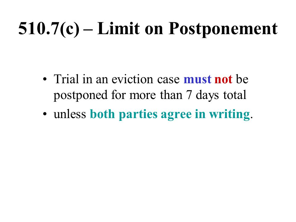 510.7(c) – Limit on Postponement