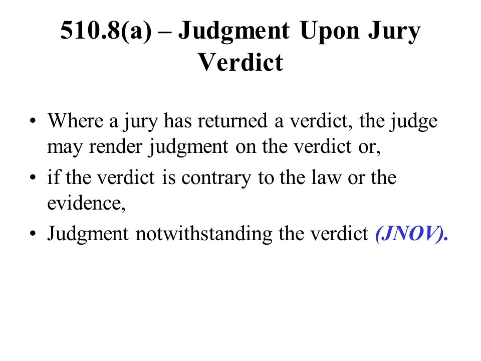 510.8(a) – Judgment Upon Jury Verdict